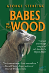 Babes in the Wood: The lost Stone-Age sequel to Jack London's Before Adam